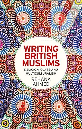 Writing British Muslims par Rehana Ahmed