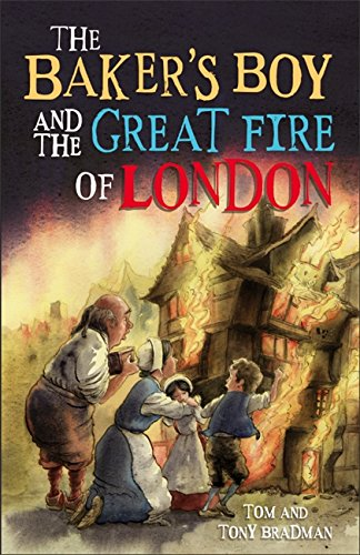 Short Histories: The Baker's Boy and the Great Fire of London By Tom Bradman