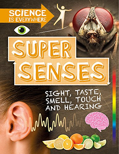 Science is Everywhere: Super Senses By Rob Colson