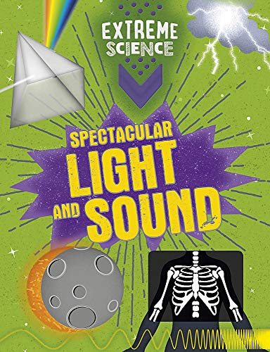 Extreme Science: Spectacular Light and Sound By Rob Colson