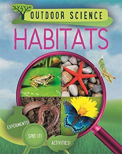 Outdoor Science: Habitats By Sonya Newland