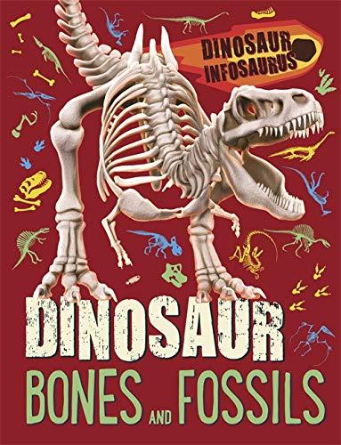 Dinosaur Infosaurus: Dinosaur Bones and Fossils By Katie Woolley