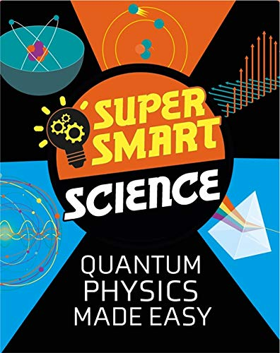 Super Smart Science: Quantum Physics Made Easy By Dr Vincent Tobin