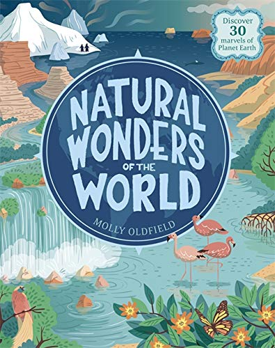Natural Wonders of the World By Molly Oldfield