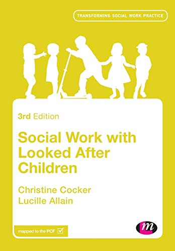 Social Work with Looked After Children By Christine Cocker
