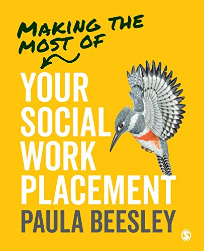 Making the Most of Your Social Work Placement By Paula Beesley