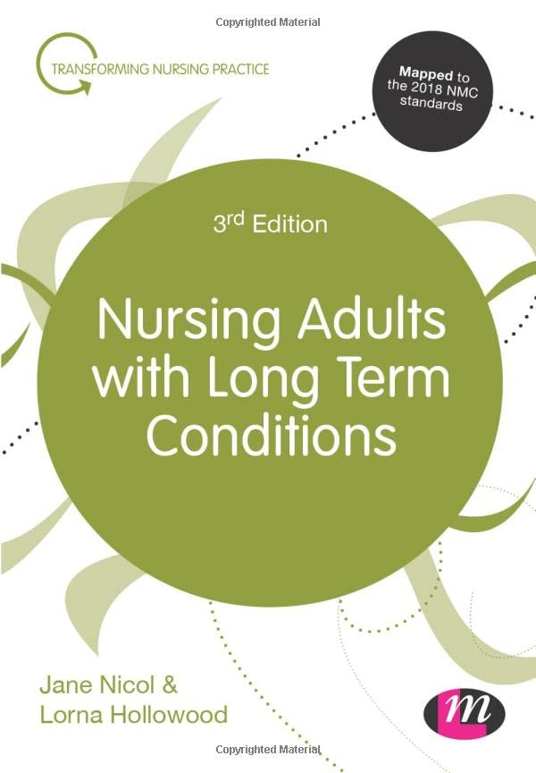 Nursing Adults with Long Term Conditions (Transforming Nursing Practice Series) By Jane Nicol