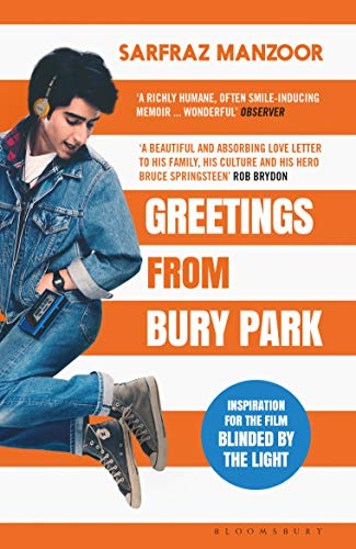 Greetings from Bury Park: Inspiration for the film 'Blinded by the Light' By Sarfraz Manzoor
