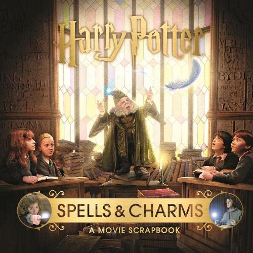 Harry Potter - Spells & Charms: A Movie Scrapbook By Warner Bros.