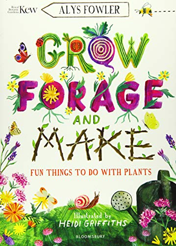 KEW: Grow, Forage and Make By Alys Fowler