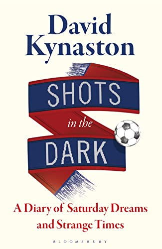 Shots in the Dark By David Kynaston