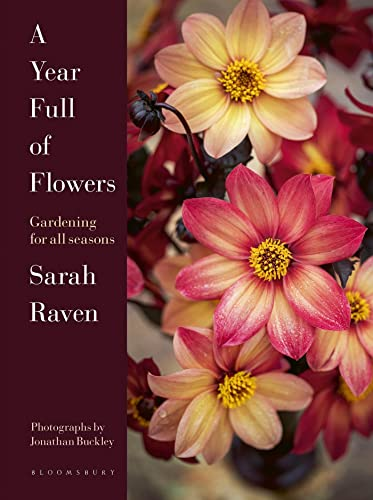 A Year Full of Flowers By Sarah Raven