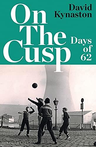 On the Cusp By David Kynaston