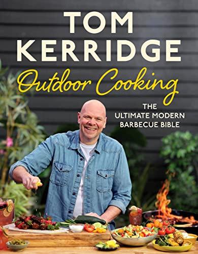 Tom Kerridge's Outdoor Cooking By Tom Kerridge
