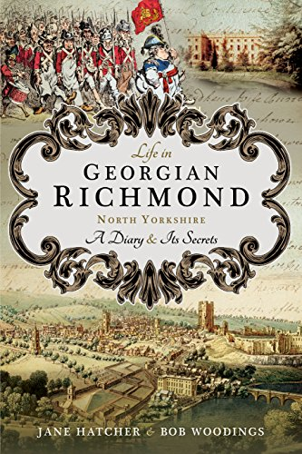 Life in Georgian Richmond, North Yorkshire By Jane Hatcher