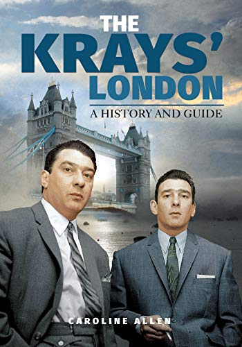 A Guide to the Krays' London By Allen, Caroline
