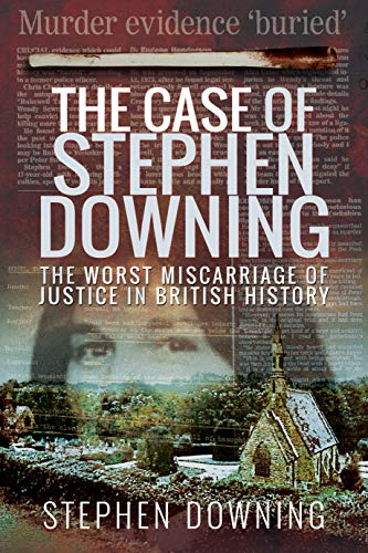 The Case of Stephen Downing By Stephen Downing