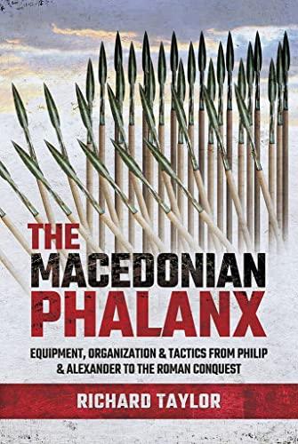 The Macedonian Phalanx By Richard Taylor
