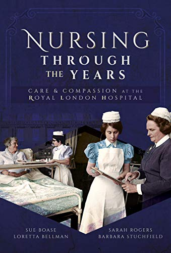 Nursing Through the Years By Sue Boase