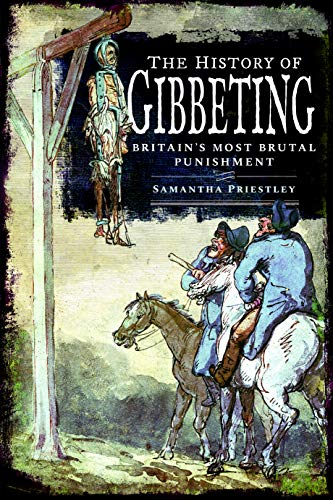 The History of Gibbeting By Samantha Priestley