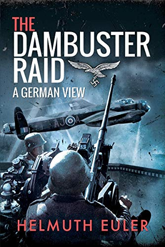 The Dambuster Raid By Helmuth Euler