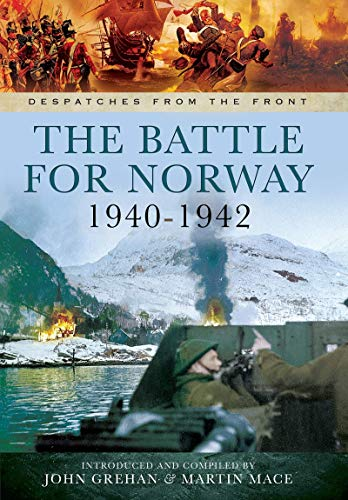 The Battle for Norway, 1940-1942 By John Grehan