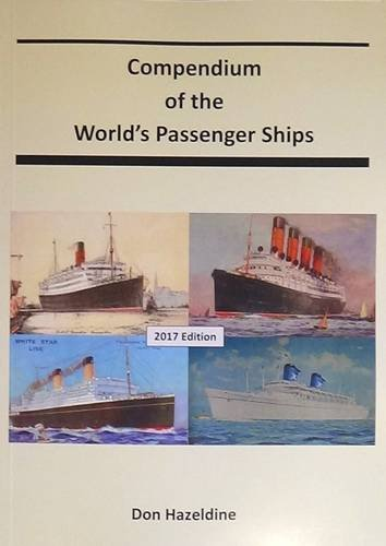 The Compendium of the World's Passenger Ships By Don Hazeldine