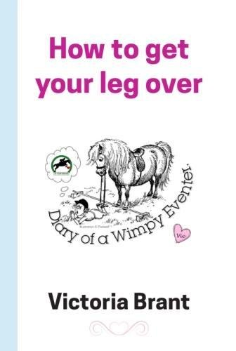 How to get your leg over By Victoria Brant