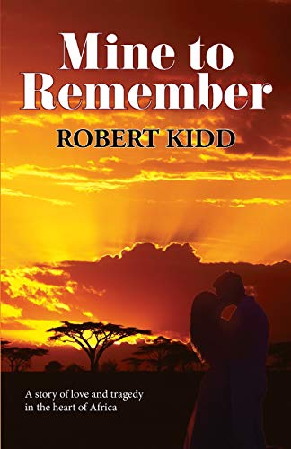 Mine to Remember By Robert Kidd (University of East Anglia)