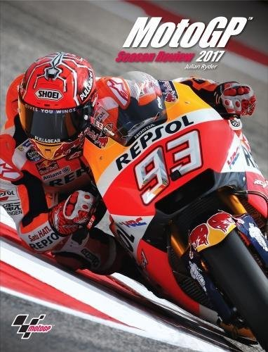 MotoGP Season Review 2017 By Julian Ryder