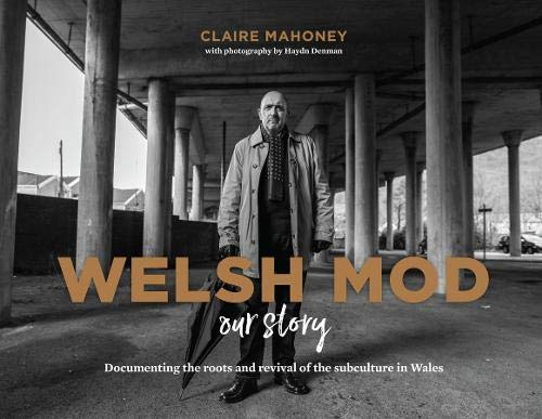 Welsh Mod: Our Story By Claire Mahoney