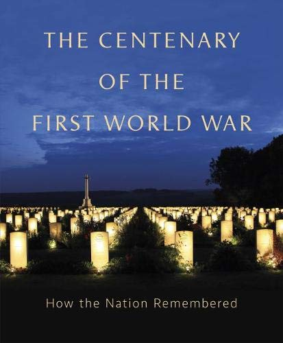 The Centenary of the First World War By Miranda Harrison