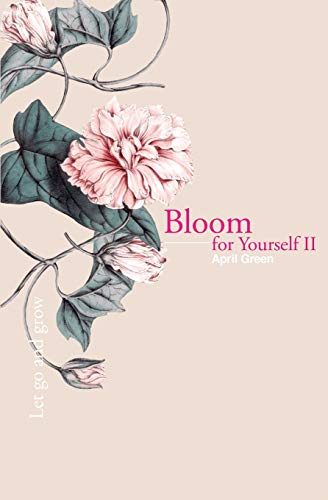 Bloom for Yourself II von April Green
