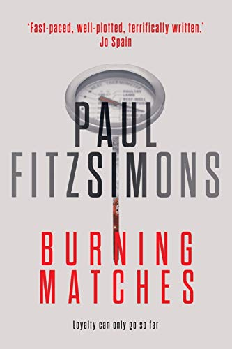 Burning Matches By Paul FitzSimons
