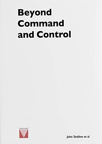 Beyond Command and Control By John Seddon