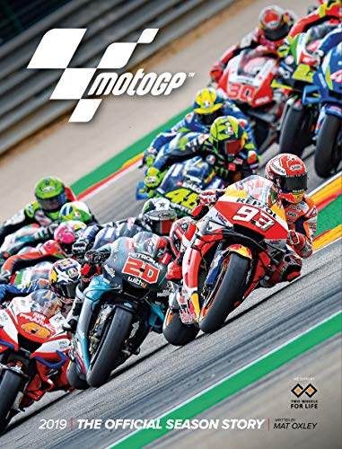 MotoGP 2019, The Official Season Story By Mat Oxley
