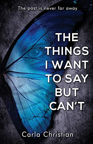 The Things I Want To Say But Can't By Carla Christian