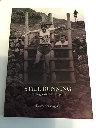 STILL RUNNING By Dawn Kenwright