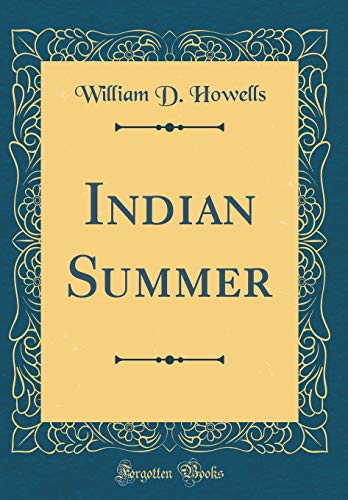 Indian Summer (Classic Reprint) By William D Howells