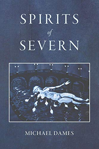 Spirits of Severn By Michael Dames