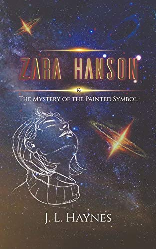 Zara Hanson & The Mystery of the Painted Symbol By J. L. Haynes