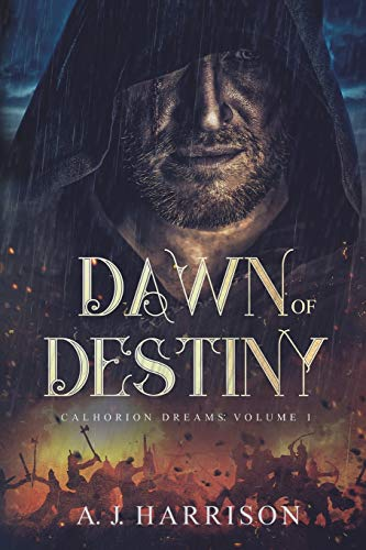 Dawn of Destiny By A. J Harrison