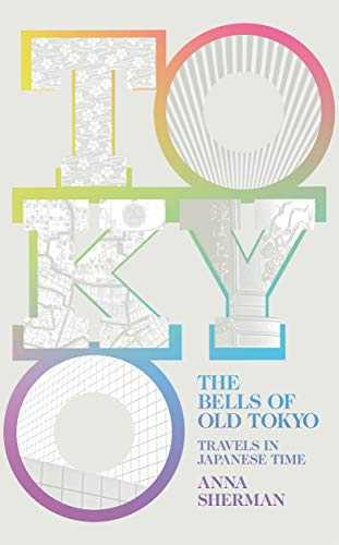 The Bells of Old Tokyo By Anna Sherman