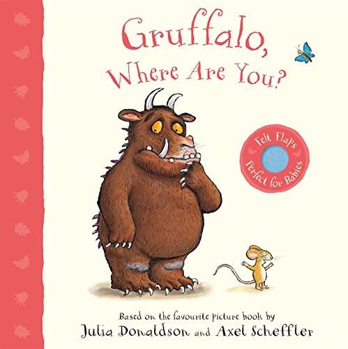 Gruffalo, Where Are You? By Julia Donaldson