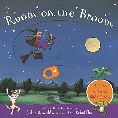 Room on the Broom: A Push, Pull and Slide Book By Julia Donaldson