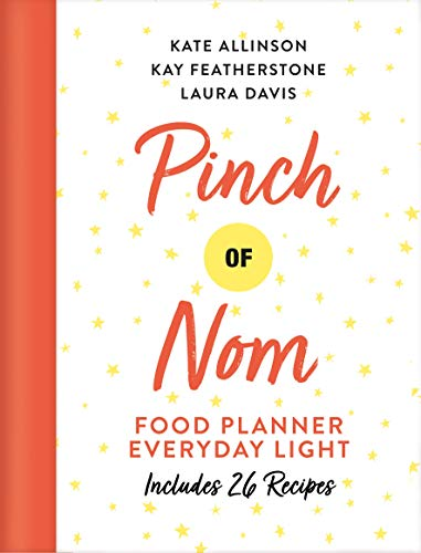 Pinch of Nom Food Planner: Everyday Light By Kay Featherstone