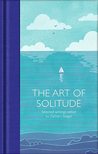 The Art of Solitude By Zachary Seager