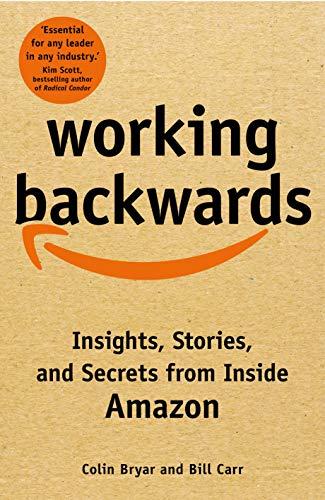 Working Backwards By Colin Bryar