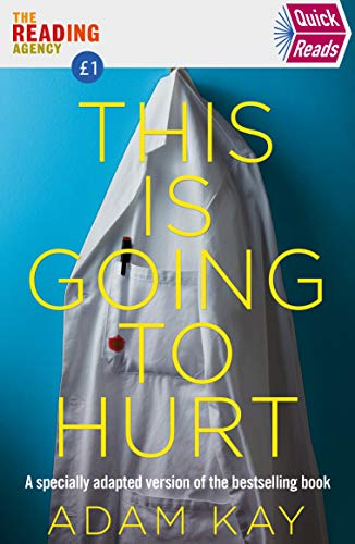 Quick Reads This Is Going To Hurt By Adam Kay