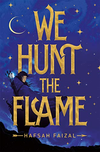 We Hunt the Flame von Hafsah Faizal